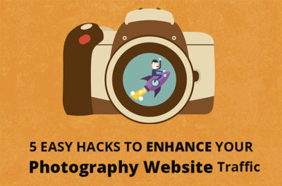 5-easy-hacks-to-enhance-your-photography-website-traffic