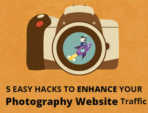 5 Easy Hacks To Enhance Your Photography Website Traffic